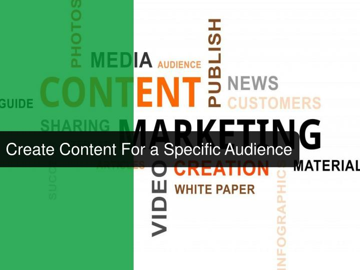 Create Content For a Specific Audience