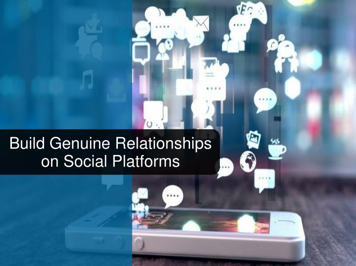 Build Genuine Relationships on Social Platforms