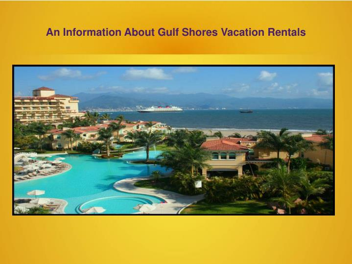 An Information About Gulf Shores Vacation Rentals