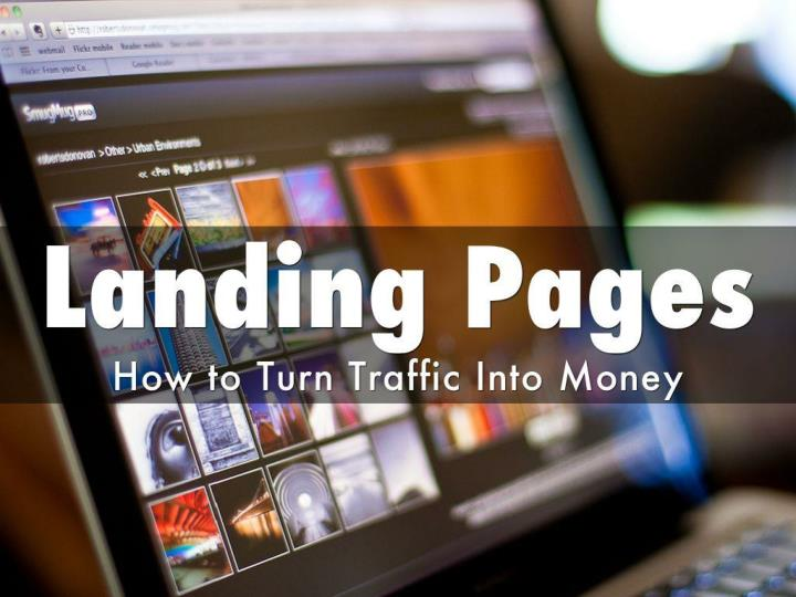 Landing pages how to turn traffic into money
