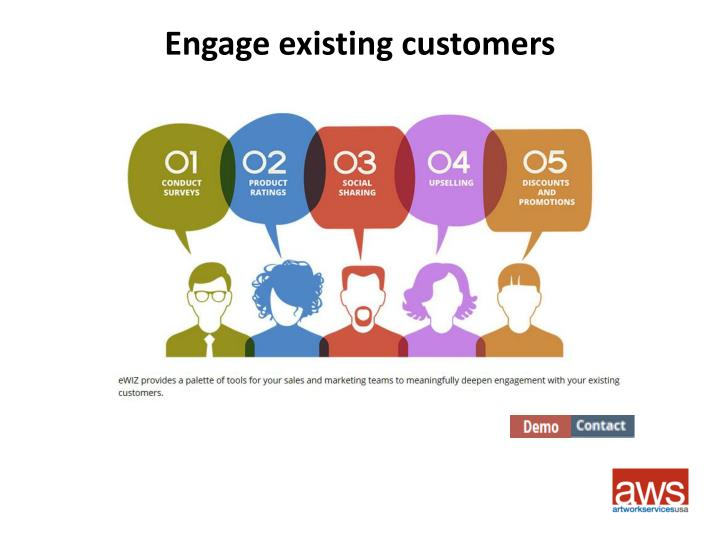 Engage existing customers