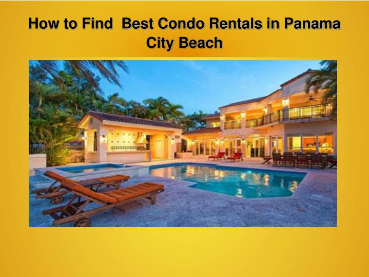 How to find best condo rentals in panama city beach
