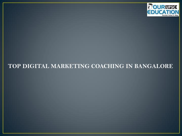 TOP DIGITAL MARKETING COACHING IN BANGALORE