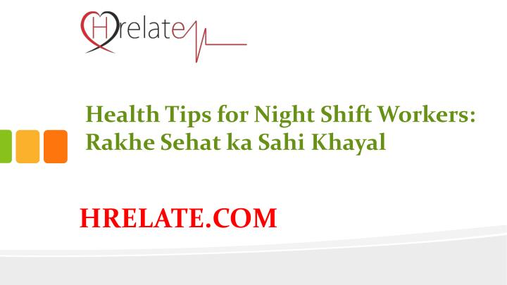 Health Tips for Night Shift Workers: