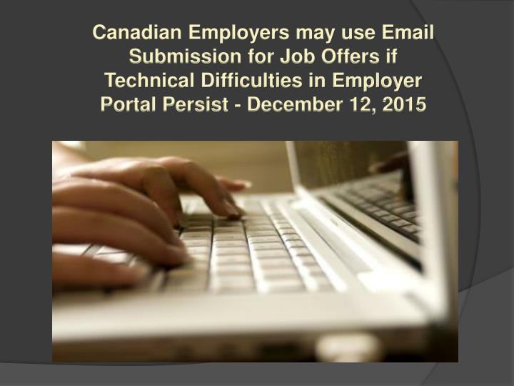 Canadian Employers may use Email Submission for Job Offers if Technical Difficulties in Employer Portal Persist - December 12, 2015