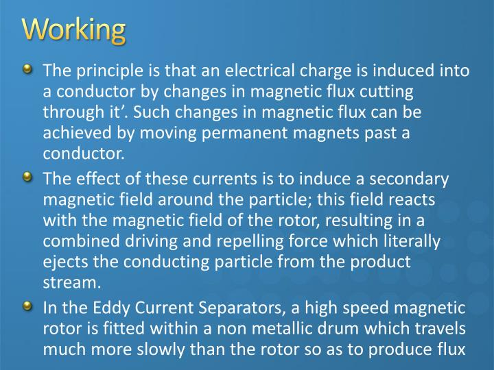 The principle is that an electrical charge is induced into