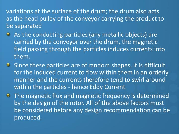 variations at the surface of the drum; the drum also acts