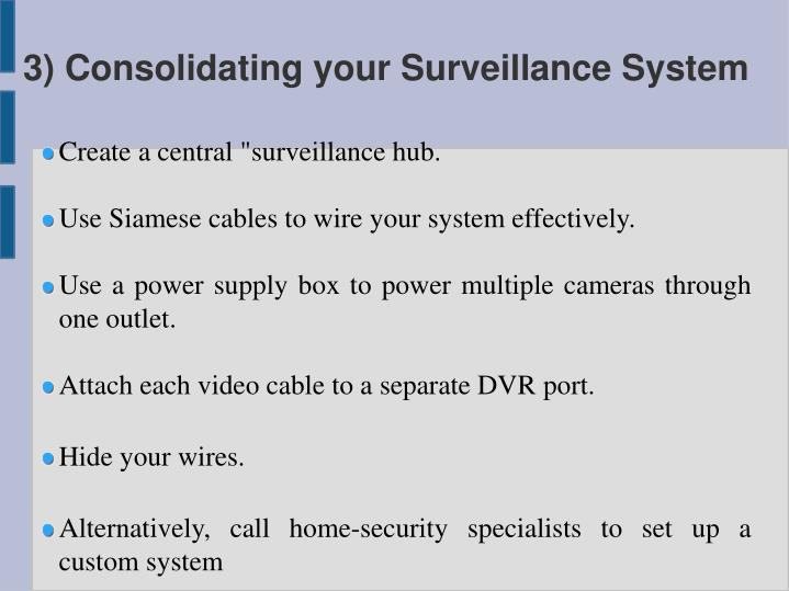 3) Consolidating your Surveillance System