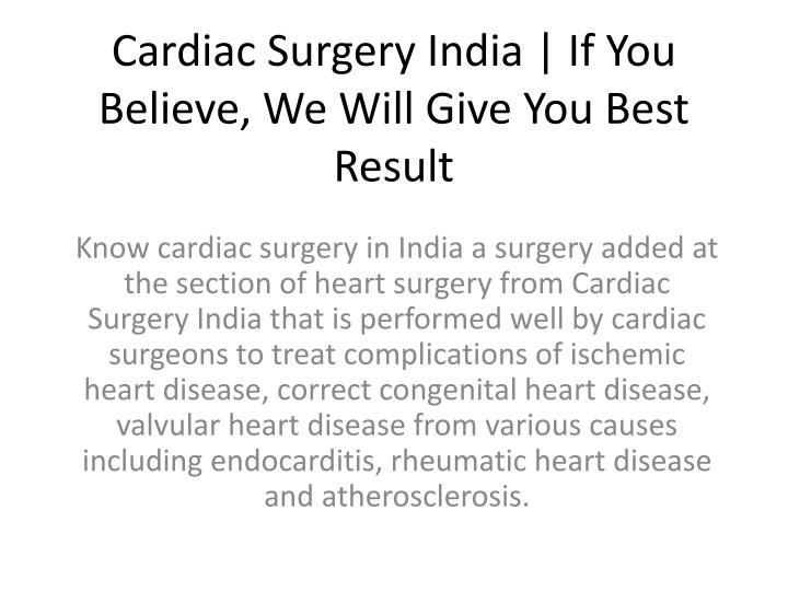 Cardiac surgery india if you believe we will give you best result