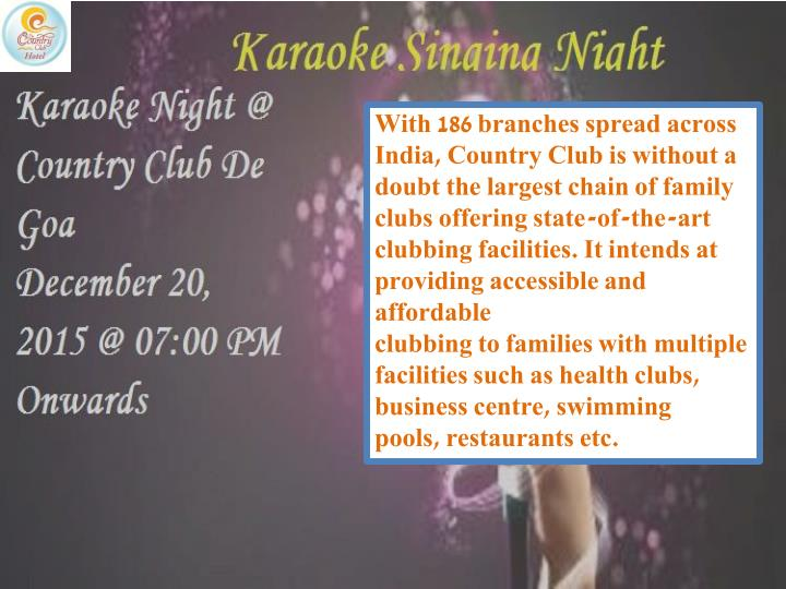 With 186 branches spread across India, Country Club is without a doubt the largest chain of family clubs offering state-of-the-art clubbing facilities. It intends at providing accessible and affordable