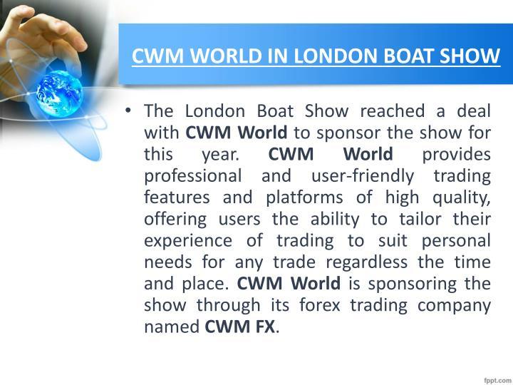 CWM WORLD IN LONDON BOAT SHOW