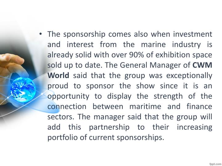 The sponsorship comes also when investment and interest from the marine industry is already solid with over 90% of exhibition space sold up to date. The General Manager of
