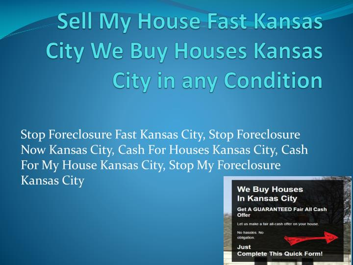 Sell my house fast kansas city we buy houses kansas city in any condition