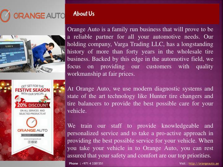 Orange Auto is a family run business that will prove to be a reliable partner for all your automotive needs. Our holding company,