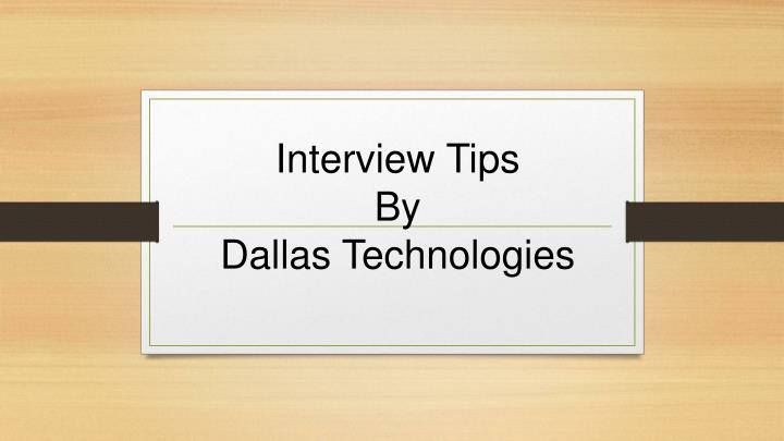 Interview tips by dallas technologies