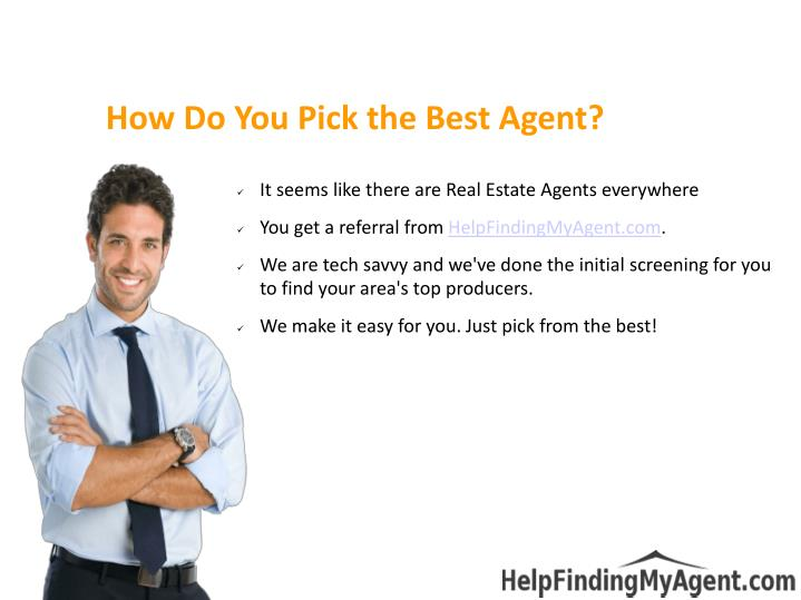 How Do You Pick the Best Agent?