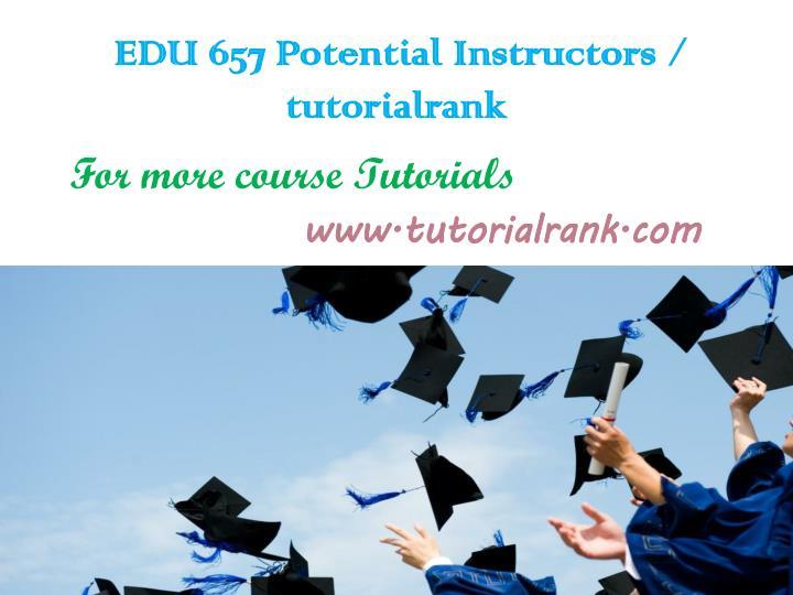 EDU 657