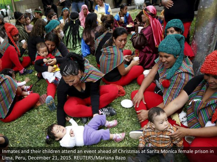Inmates and their children attend an event ahead of Christmas at Sarita Monica female prison in Lima, Peru, December 21, 2015. REUTERS/Mariana Bazo