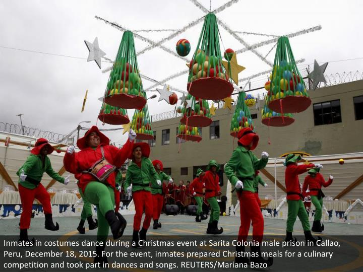 Inmates in costumes dance during a Christmas event at Sarita Colonia male prison in Callao, Peru, December 18, 2015. For the event, inmates prepared Christmas meals for a culinary competition and took part in dances and songs. REUTERS/Mariana Bazo