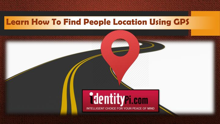 Learn How To Find People Location Using GPS