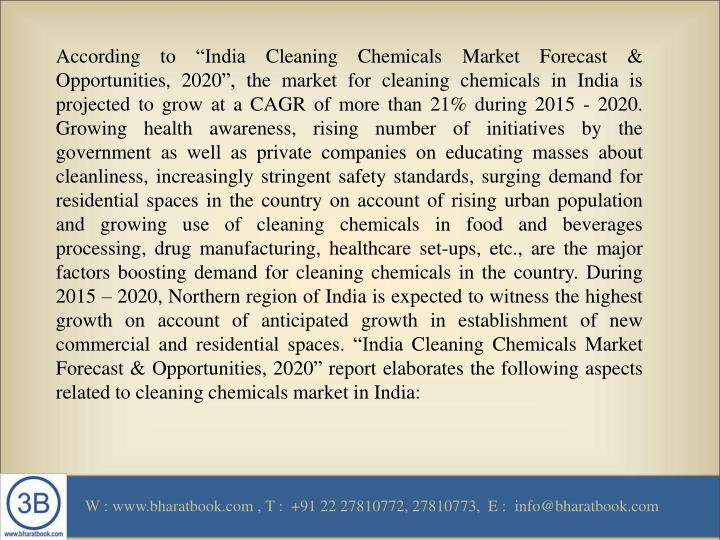 "According to ""India Cleaning Chemicals Market Forecast & Opportunities, 2020"", the market for cl..."