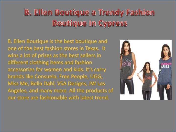 B. Ellen Boutique a Trendy Fashion Boutique in Cypress