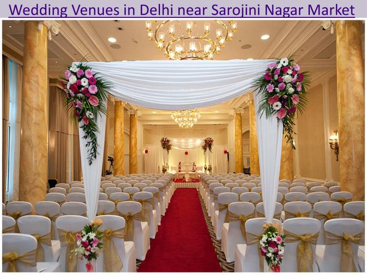 Wedding Venues in Delhi near Sarojini Nagar Market