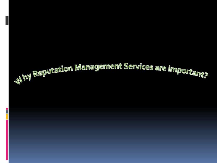 Why reputation management services are important