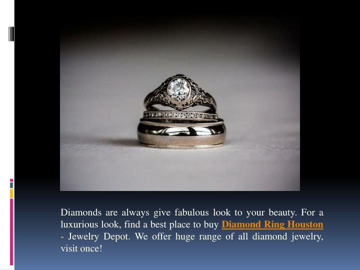 Diamonds are always give fabulous look to your beauty. For a luxurious look, find a best place to bu...