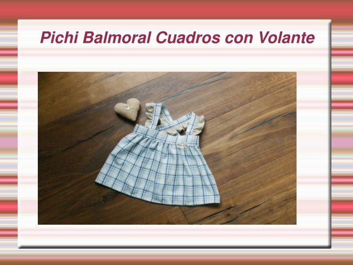 Pichi Balmoral Cuadros con Volante