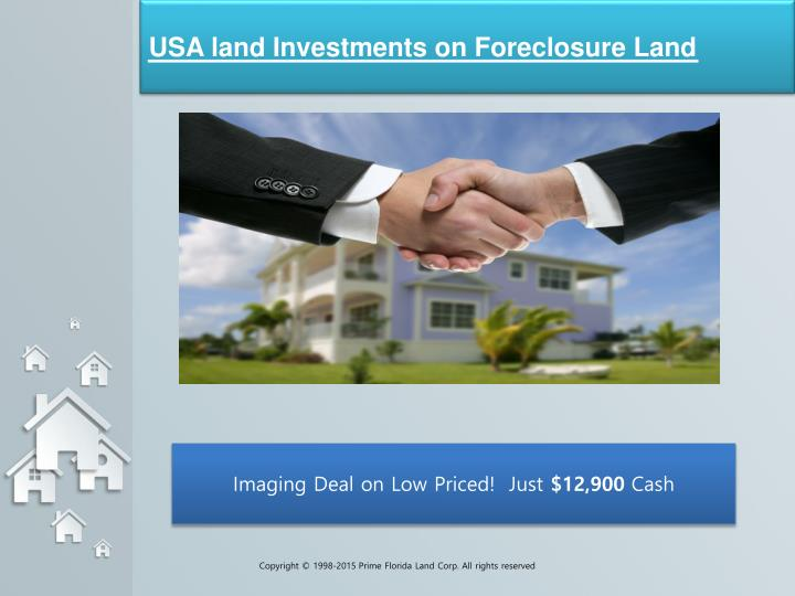 USA land Investments on Foreclosure Land
