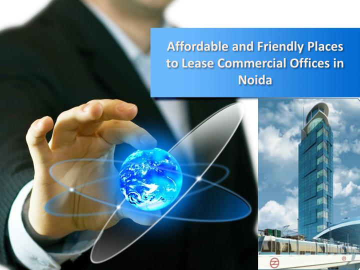 Affordable and friendly places to lease commercial offices in noida