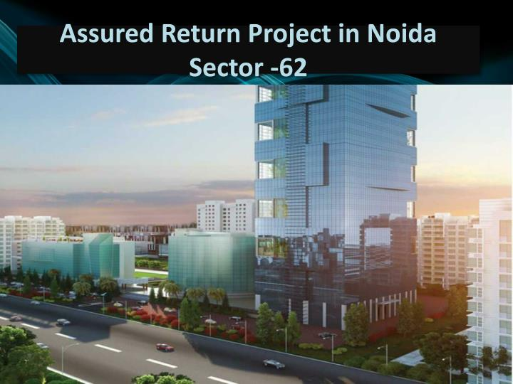Assured return project in noida sector 62