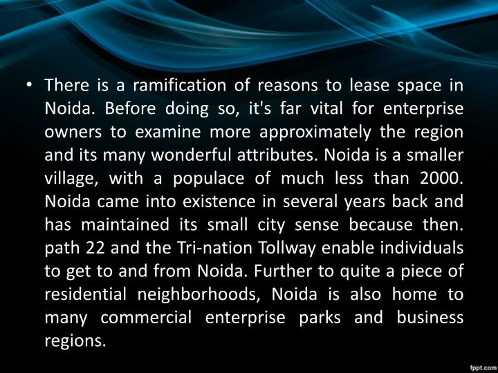 There is a ramification of reasons to lease space in