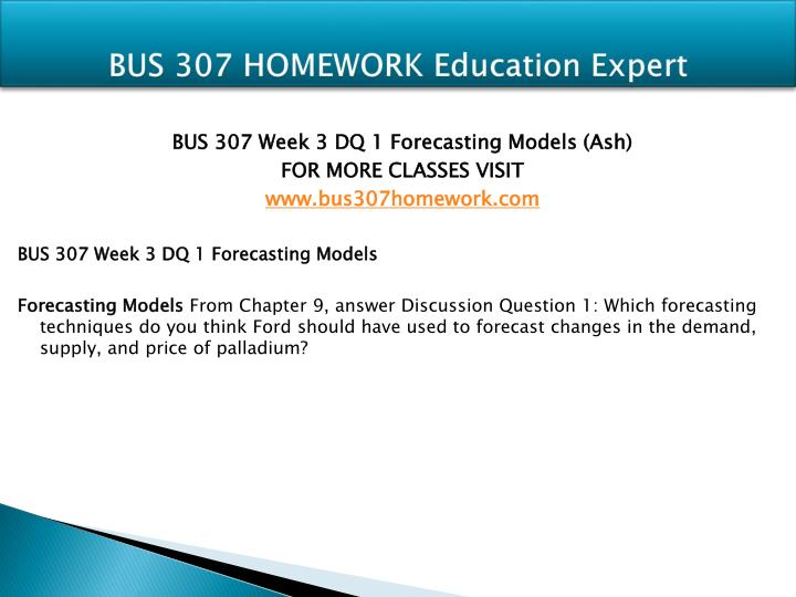BUS 307 HOMEWORK Education Expert