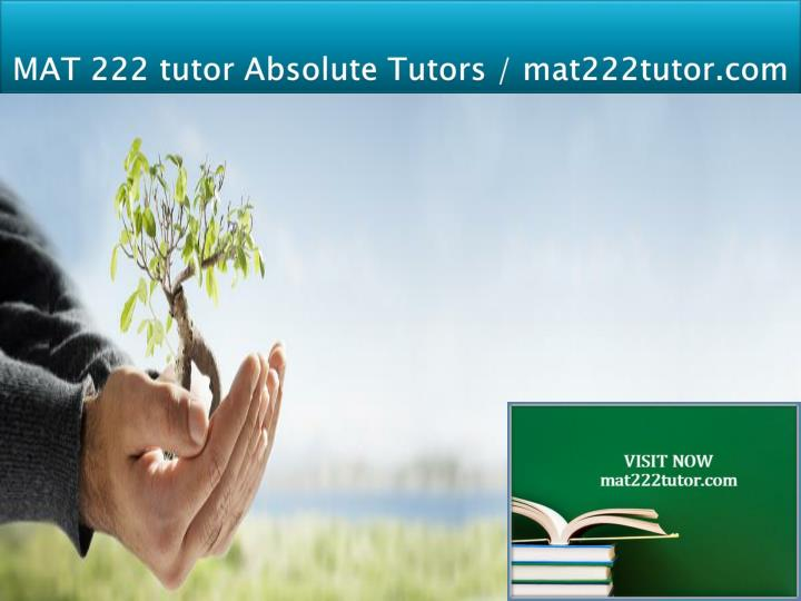 Mat 222 tutor absolute tutors mat222tutor com