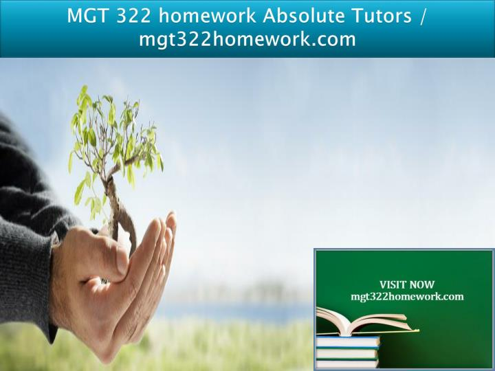 Mgt 322 homework absolute tutors mgt322homework com