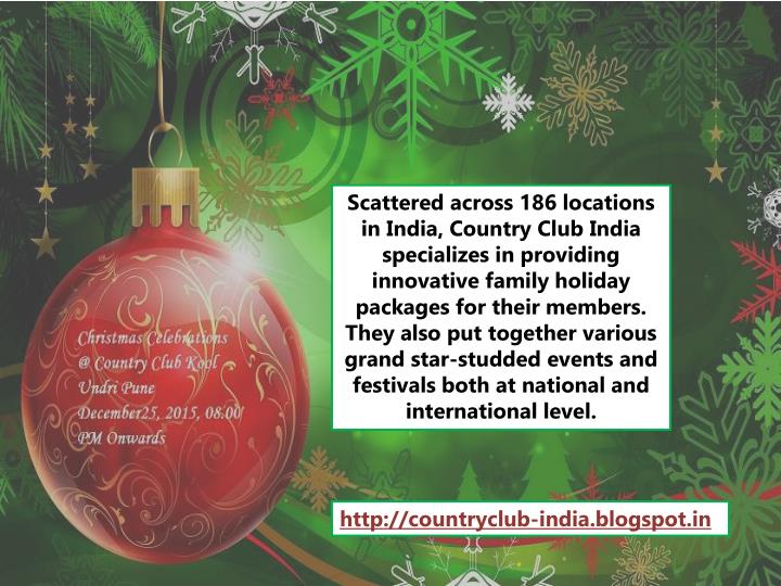 Scattered across 186 locations in India, Country Club India specializes in providing innovative fami...