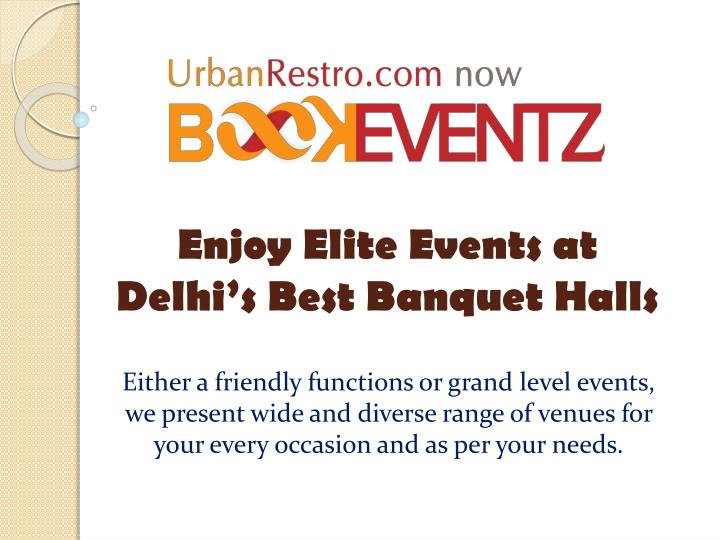 Enjoy elite events at delhi s best banquet halls