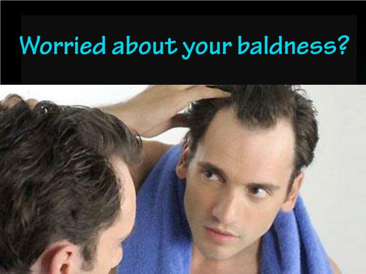 Worried about your baldness?