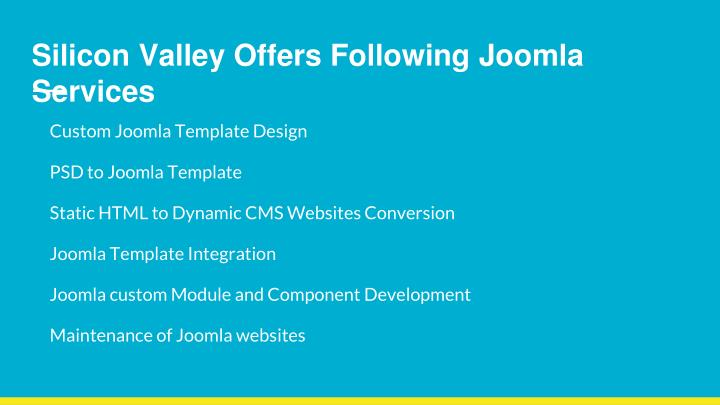 Silicon Valley Offers Following Joomla Services