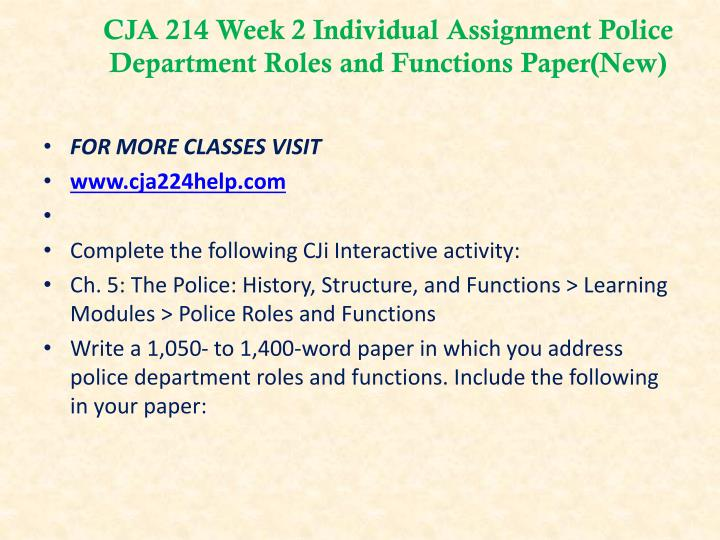 CJA 214 Week 2 Individual Assignment Police Department Roles and Functions Paper(New)