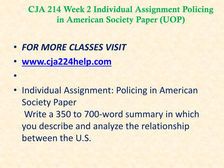 CJA 214 Week 2 Individual Assignment Policing in American Society Paper (UOP)