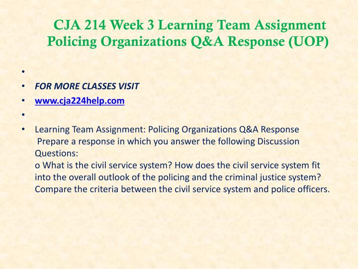 CJA 214 Week 3 Learning Team Assignment  Policing Organizations Q&A Response (UOP)