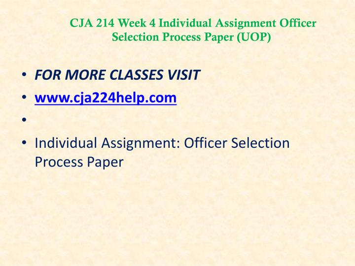 CJA 214 Week 4 Individual Assignment Officer Selection Process Paper (UOP)