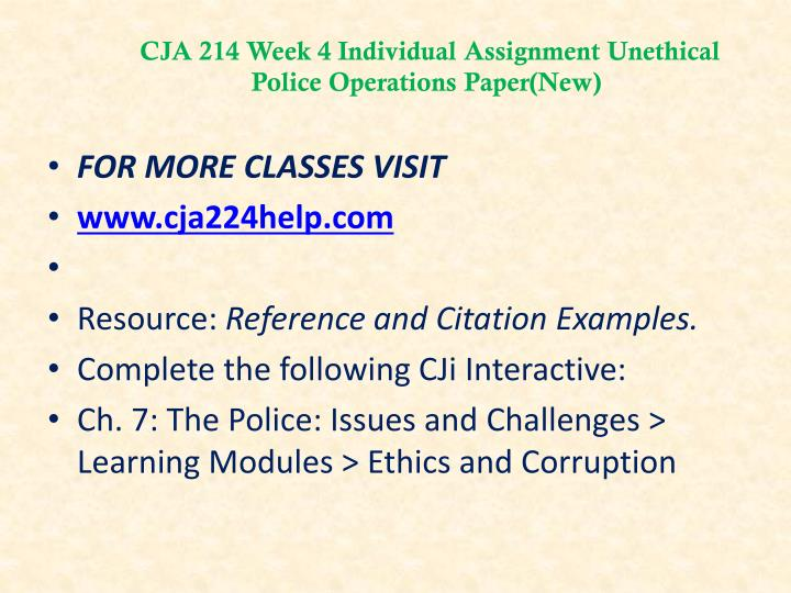 CJA 214 Week 4 Individual Assignment Unethical Police Operations Paper(New)