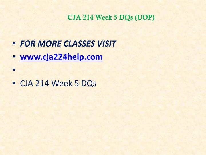 CJA 214 Week 5 DQs (UOP)