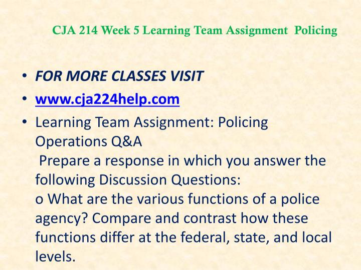 CJA 214 Week 5 Learning Team Assignment  Policing