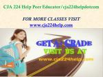 cja 224 help peer educator cja224helpdotcom1