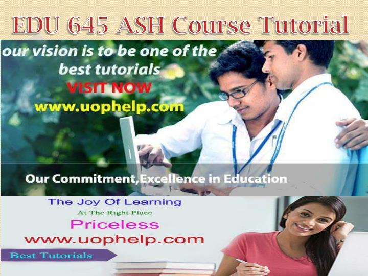 EDU 645 ASH Course